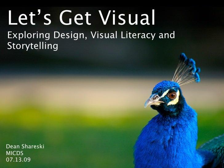 Let's Get Visual Exploring Design, Visual Literacy and Storytelling     Dean Shareski MICDS 07.13.09