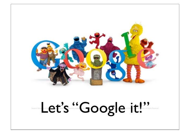 """Let's """"Google it!"""""""