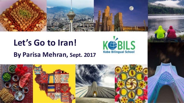 Let's Go to Iran! By Parisa Mehran, Sept. 2017