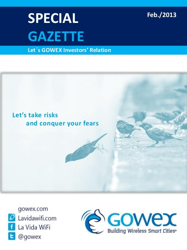 SPECIAL                           Feb./2013    GAZETTE    Let´s GOWEX Investors' RelationLet's take risks     and conquer ...