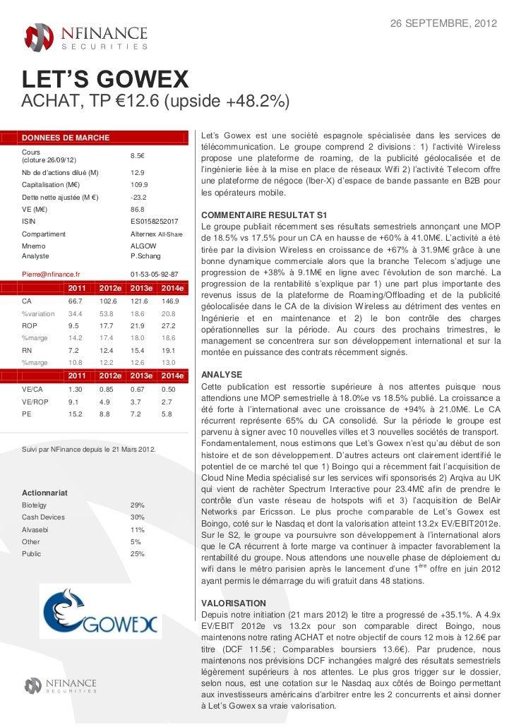 26 SEPTEMBRE, 2012LET'S GOWEXACHAT, TP €12.6 (upside +48.2%)DONNEES DE MARCHE                                        Let's...