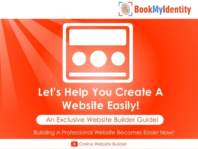 Let's Help You Create A Website Easily! An Exclusive Website Builder Guide! Building A Professional Website Becomes Easier...