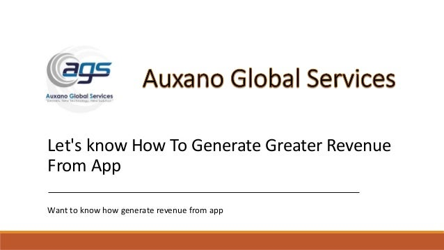 Let's know How To Generate Greater Revenue From App Want to know how generate revenue from app
