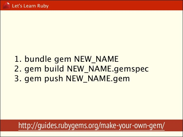 Let's Learn Ruby  Exercise please try to create a Gem spec with bundle command, modify, build and push to rubygems.org.