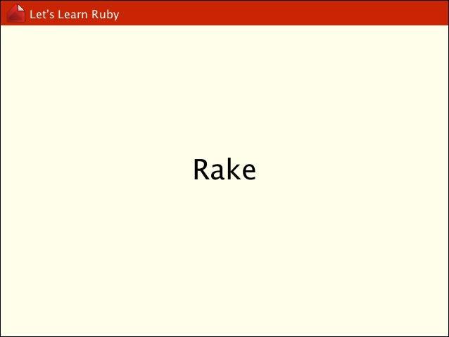 "Let's Learn Ruby  desc ""mail sender"" task :sendmail do puts ""grap mailing list from database..."" sleep 3 puts ""mail sendin..."