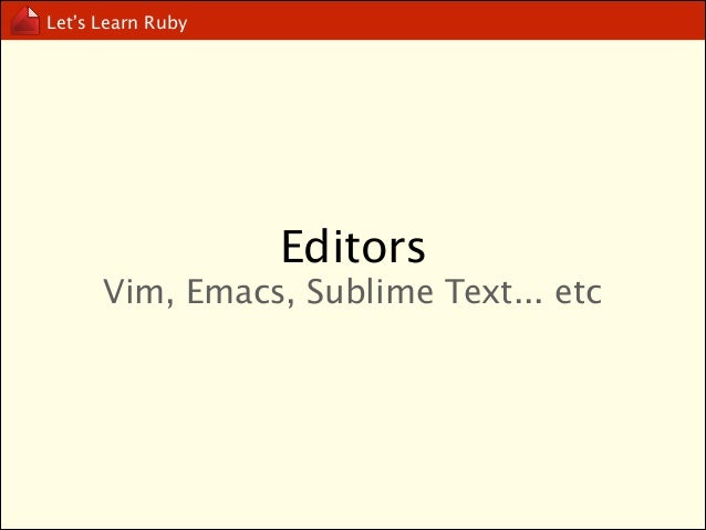 Let's Learn Ruby  coding style  https://github.com/styleguide/ruby