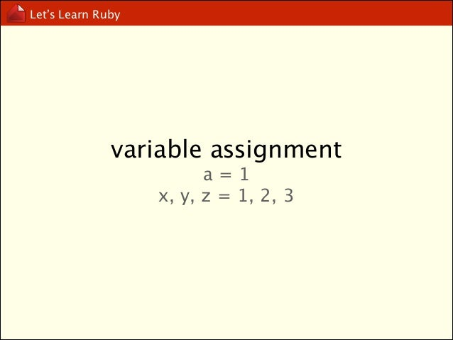 Let's Learn Ruby  Constant  begins with a capital letter,  and it can be changed