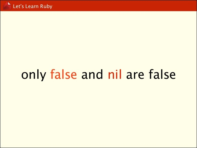 Let's Learn Ruby  true v.s TrueClass false v.s FalseClass nil v.s NilClass