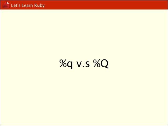 """Let's Learn Ruby  """"%s"""" % """"eddie"""""""