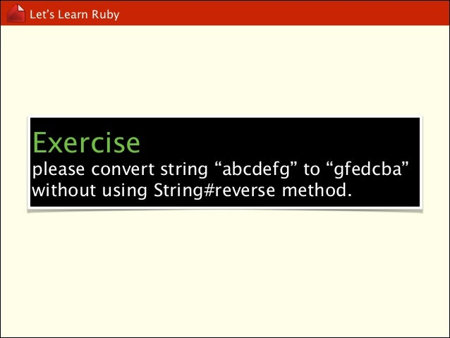 Let's Learn Ruby  Array  http://ruby-doc.org/core-2.1.0/Array.html
