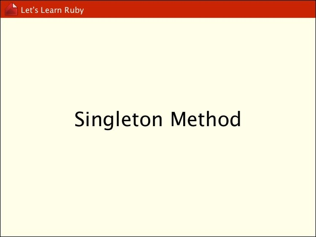 """Let's Learn Ruby  class Cat def walk puts """"I'm walking"""" end end !  cat = Cat.new  def cat.fly puts """"I can fly"""" end  cat.fly"""