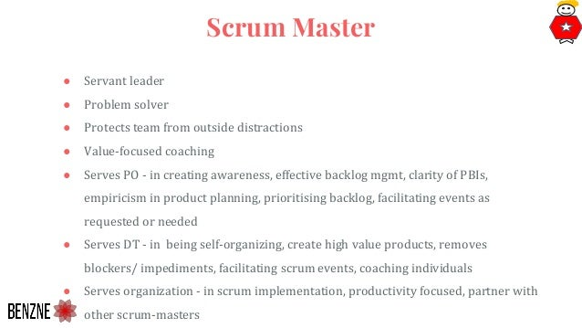 ● Servant leader ● Problem solver ● Protects team from outside distractions ● Value-focused coaching ● Serves PO - in crea...