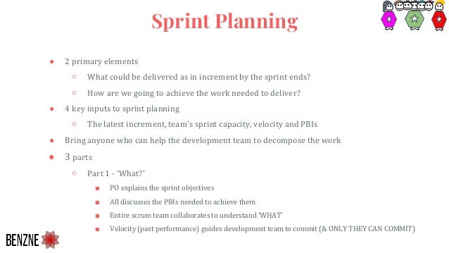 ● 2 primary elements ○ What could be delivered as in increment by the sprint ends? ○ How are we going to achieve the work ...