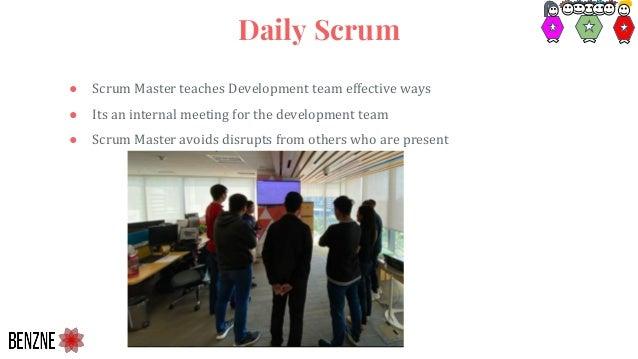 ● Scrum Master teaches Development team effective ways ● Its an internal meeting for the development team ● Scrum Master a...
