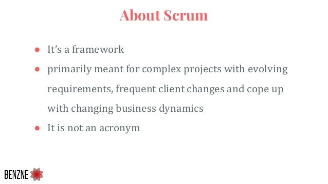 ● It's a framework ● primarily meant for complex projects with evolving requirements, frequent client changes and cope up ...