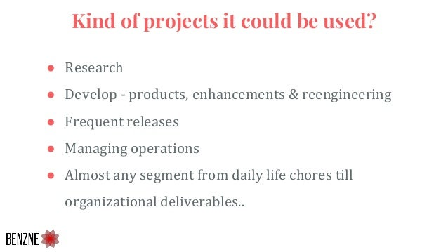 ● Research ● Develop - products, enhancements & reengineering ● Frequent releases ● Managing operations ● Almost any segme...