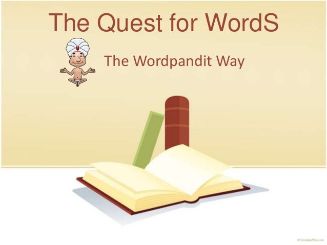 The Quest for WordS    The Wordpandit Way