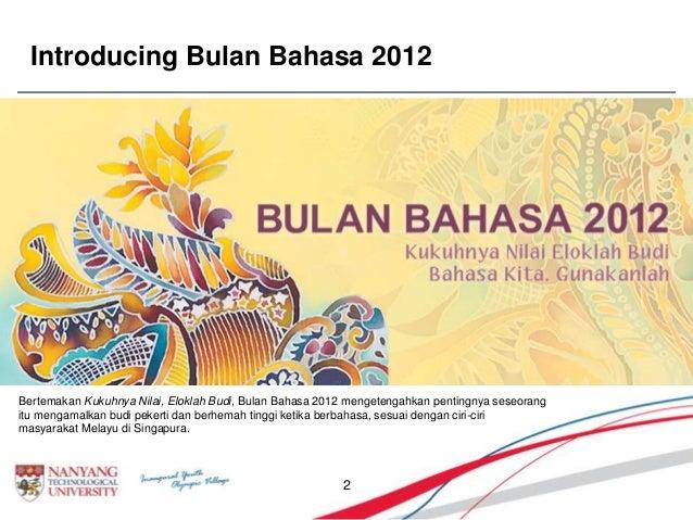 Introducing Bulan Bahasa 2012 2 Bertemakan Kukuhnya Nilai, Eloklah Budi, Bulan Bahasa 2012 mengetengahkan pentingnya seseo...