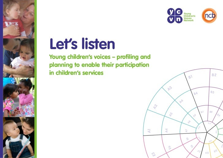 Let's listenYoung children's voices – profiling andplanning to enable their participationin children's services           ...