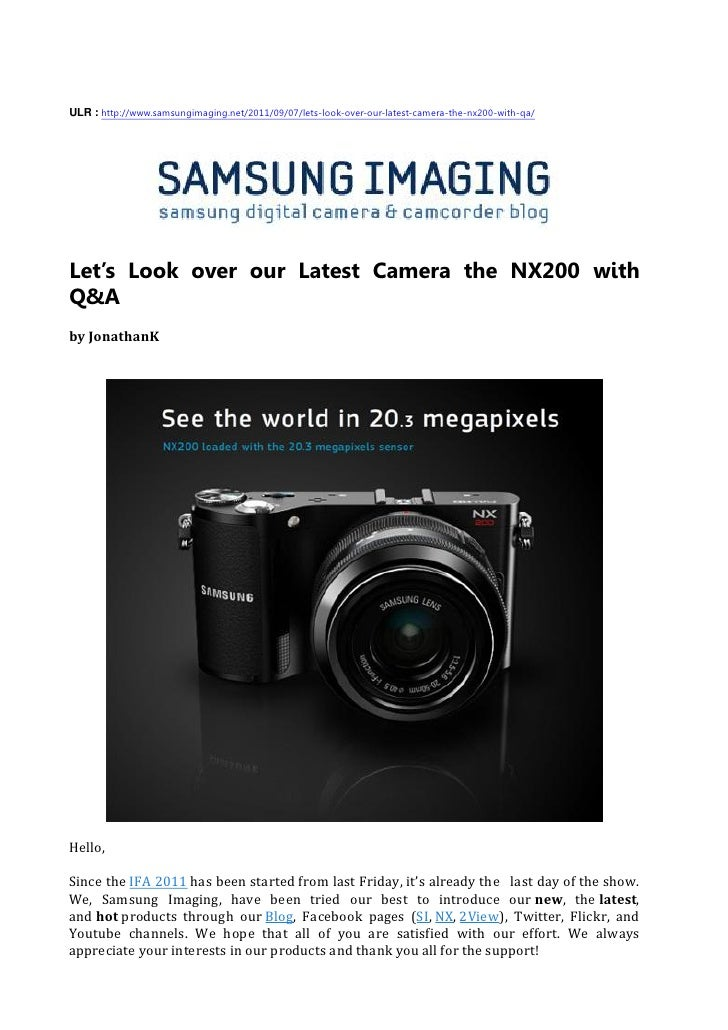 ULR : http://www.samsungimaging.net/2011/09/07/lets-look-over-our-latest-camera-the-nx200-with-qa/Let's Look over our Late...