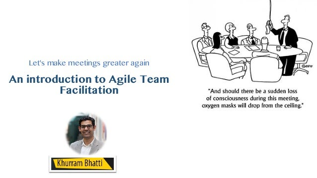 Let's make meetings greater again An introduction to Agile Team Facilitation