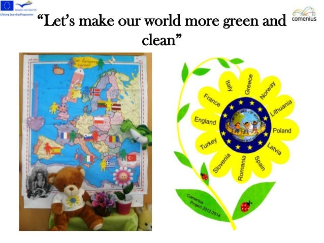 """""""Let's make our world more green and clean"""""""