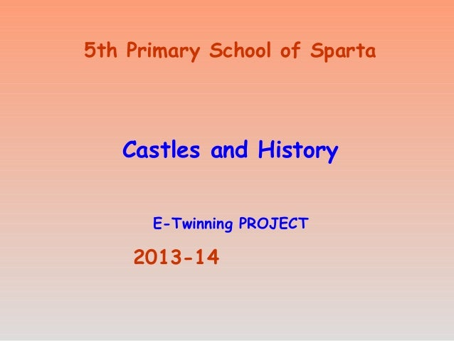 5th Primary School of Sparta  Castles and History E-Twinning PROJECT  2013-14