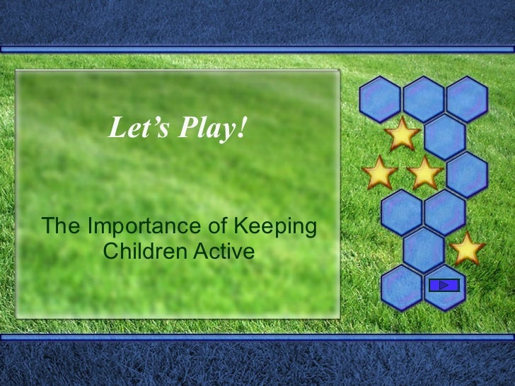 Let's Play! The Importance of Keeping Children Active