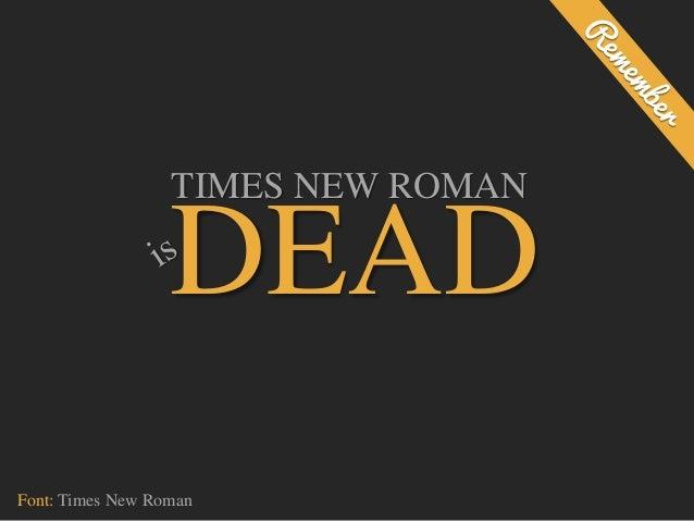 TIMES NEW ROMAN DEAD Font: Times New Roman