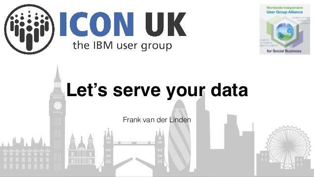 Let's serve your data Frank van der Linden