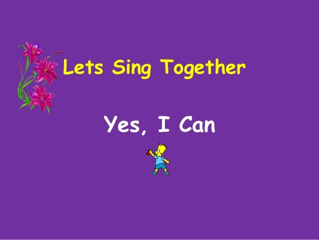 Lets Sing Together Yes, I Can