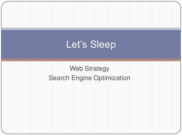 Web Strategy Search Engine Optimization Let's Sleep