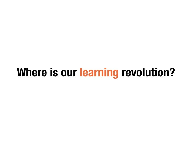 Let's Start a Learning Revolution Slide 3