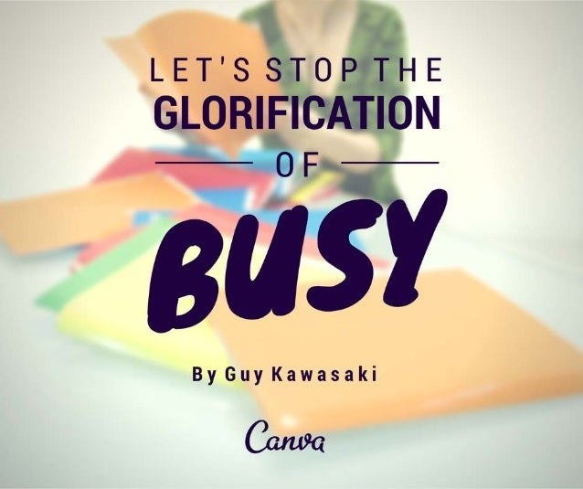 Let's Stop the Glorification of Busy