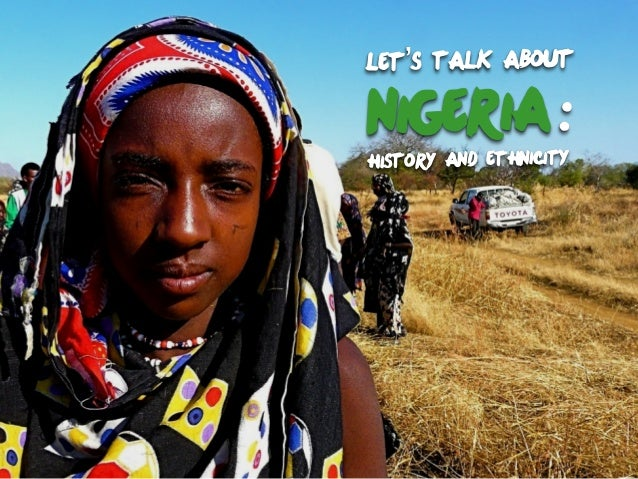 Let's Talk about Nigeria: history and Ethnicity