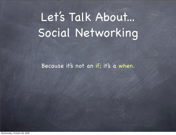 Lets Talk About Social Networking Slide 2