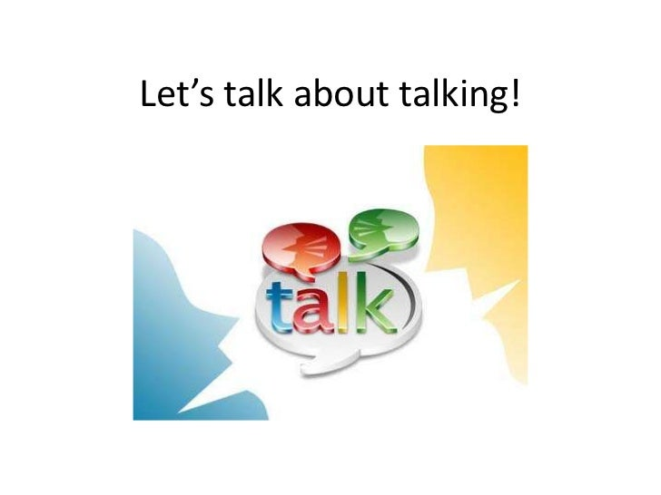 Let's talk about talking!<br />