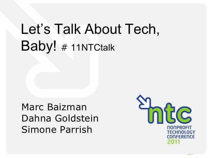 Let 's Talk About Tech, Baby!  #  11NTCtalk Marc Baizman Dahna Goldstein Simone Parrish