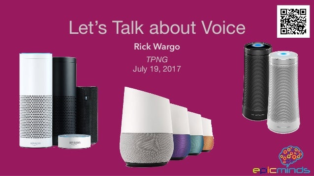 Let's Talk about Voice Rick Wargo TPNG July 19, 2017