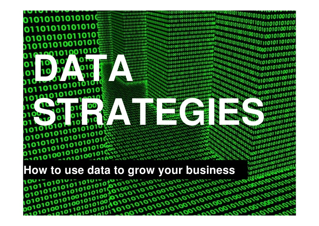 DATA STRATEGIESHow to use data to grow your business