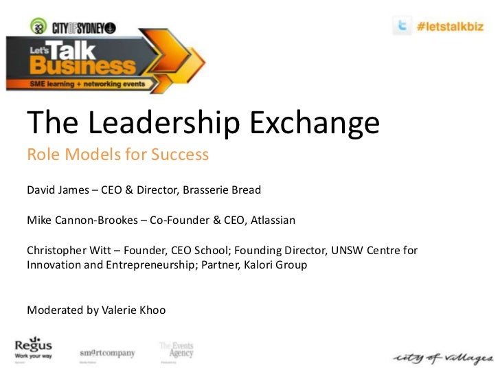The Leadership Exchange<br />Role Models for Success<br />David James – CEO & Director, Brasserie Bread<br />Mike Cannon-B...