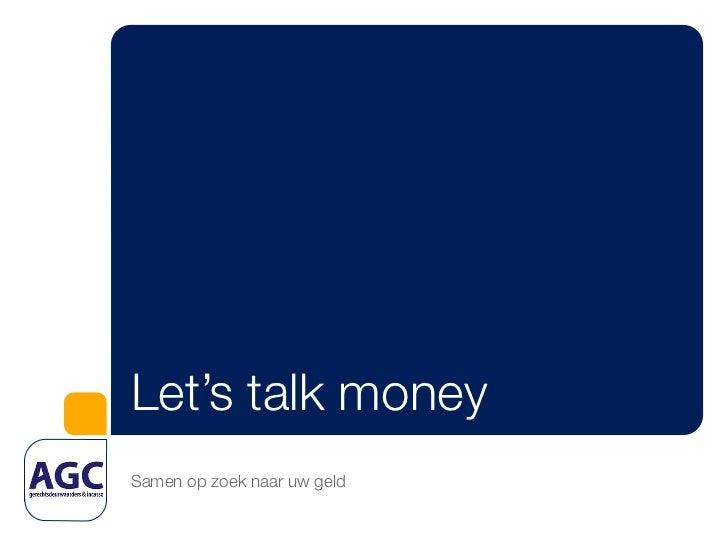 Let's talk moneySamen op zoek naar uw geld