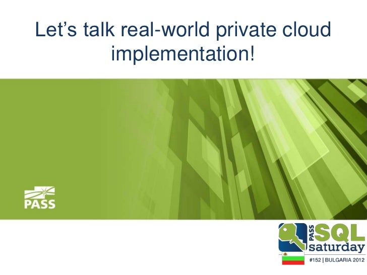 """Let""""s talk real-world private cloud          implementation!"""