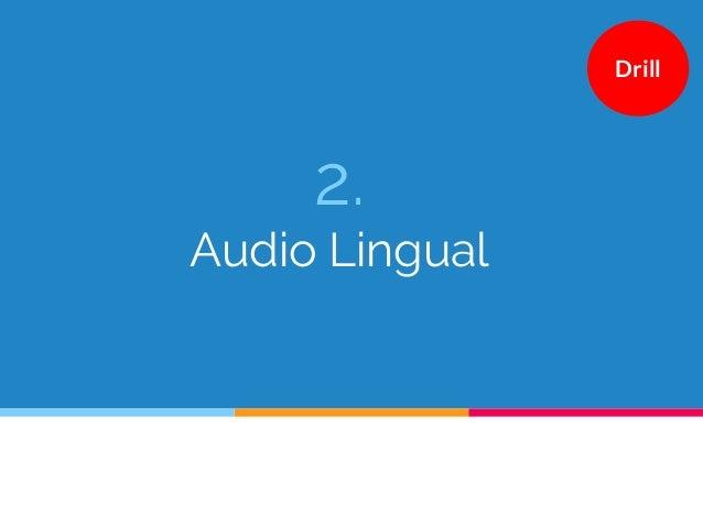 2. Audio Lingual Drill