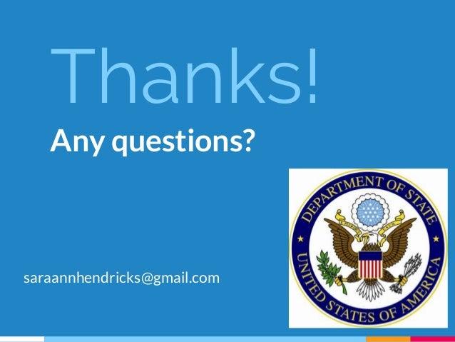 Thanks! Any questions? saraannhendricks@gmail.com