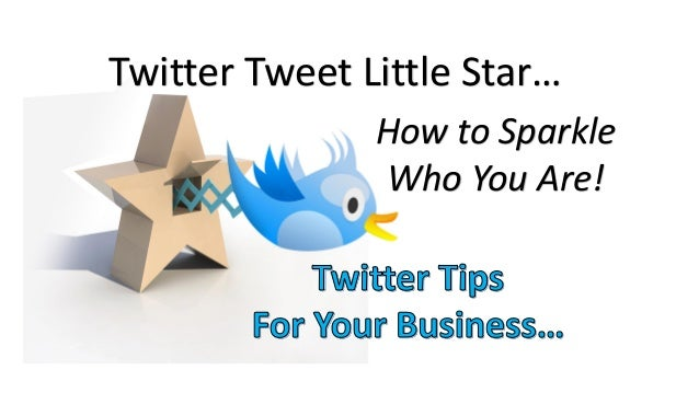 Twitter Tweet Little Star… How to Sparkle Who You Are!