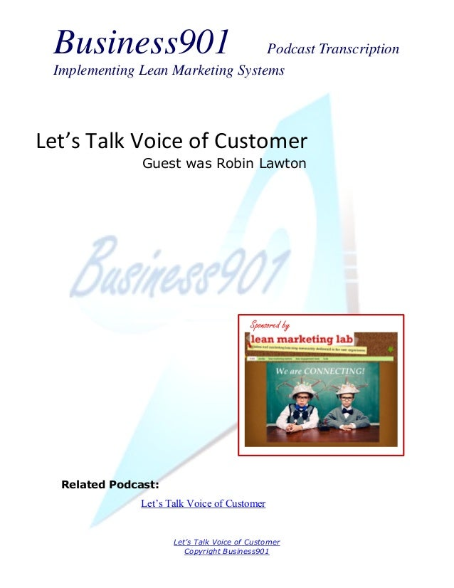 Business901                      Podcast Transcription Implementing Lean Marketing SystemsLet's Talk Voice of Customer    ...