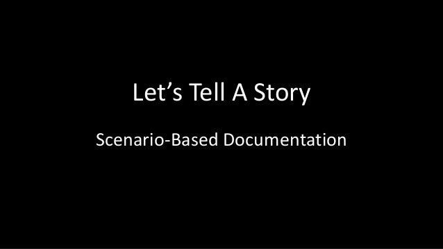 Let's Tell A Story Scenario-Based Documentation