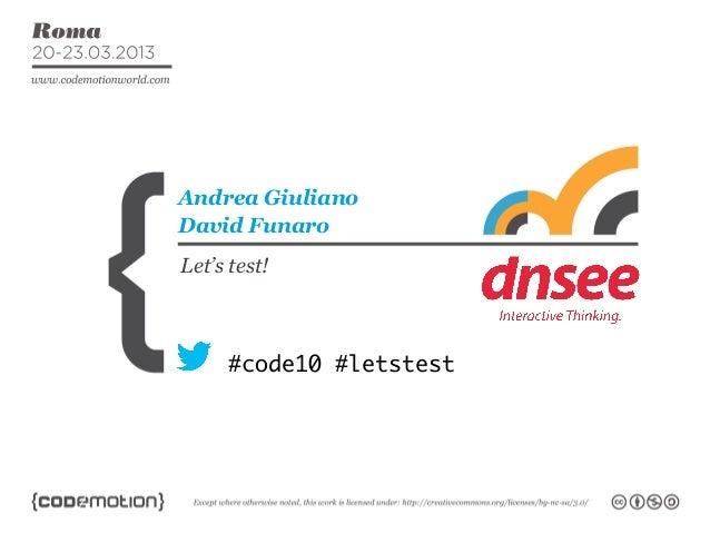 Andrea GiulianoDavid FunaroLet's test!      #code10 #letstest