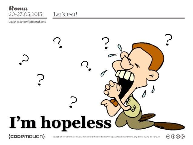 Let's test!         ?                ?   ??                      ?    ?             ?I'm hopeless